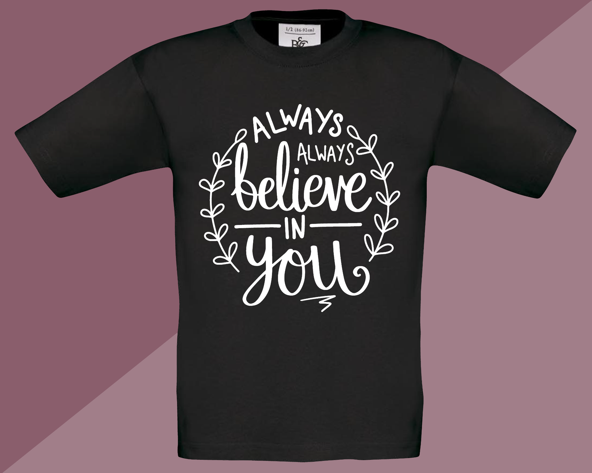 Always Always Believe In You T-Shirt