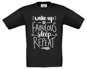 Wake Up, Be Fabulous, Sleep, Repeat T-Shirt