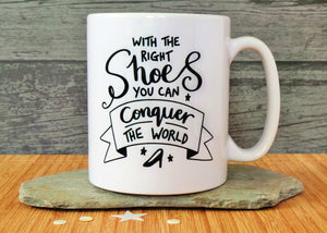 With The Right Shoes Mug or Bottle