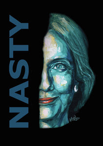 Nasty - Hillary Clinton - Art Print