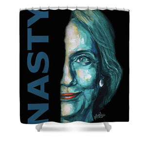 Nasty - Hillary Clinton - Shower Curtain
