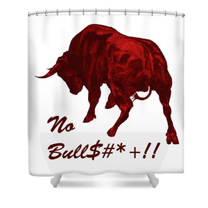 No Bullshit - Shower Curtain