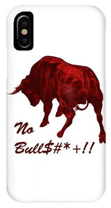 No Bullshit - Phone Case