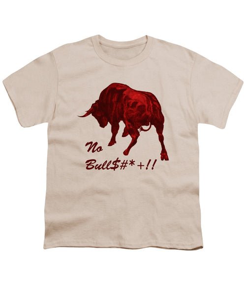 No Bullshit - Youth T-Shirt