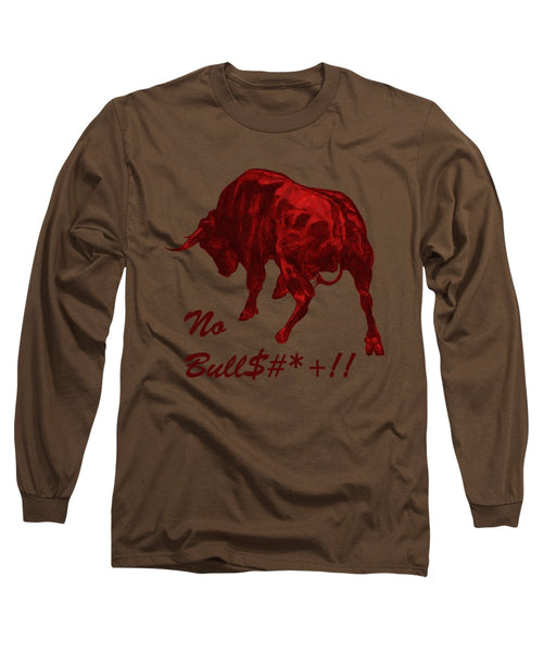 No Bullshit - Long Sleeve T-Shirt