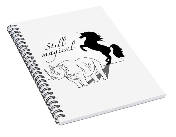 Still Magical - Spiral Notebook