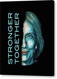 Stronger Together - Canvas Print