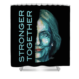Stronger Together - Shower Curtain