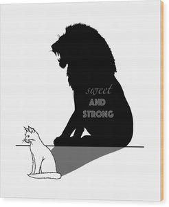 Sweet And Strong - Cat - Wood Print