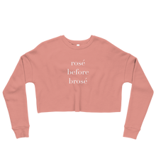 """Rosé Before Brosé"" Rosé Cropped Sweatshirt"