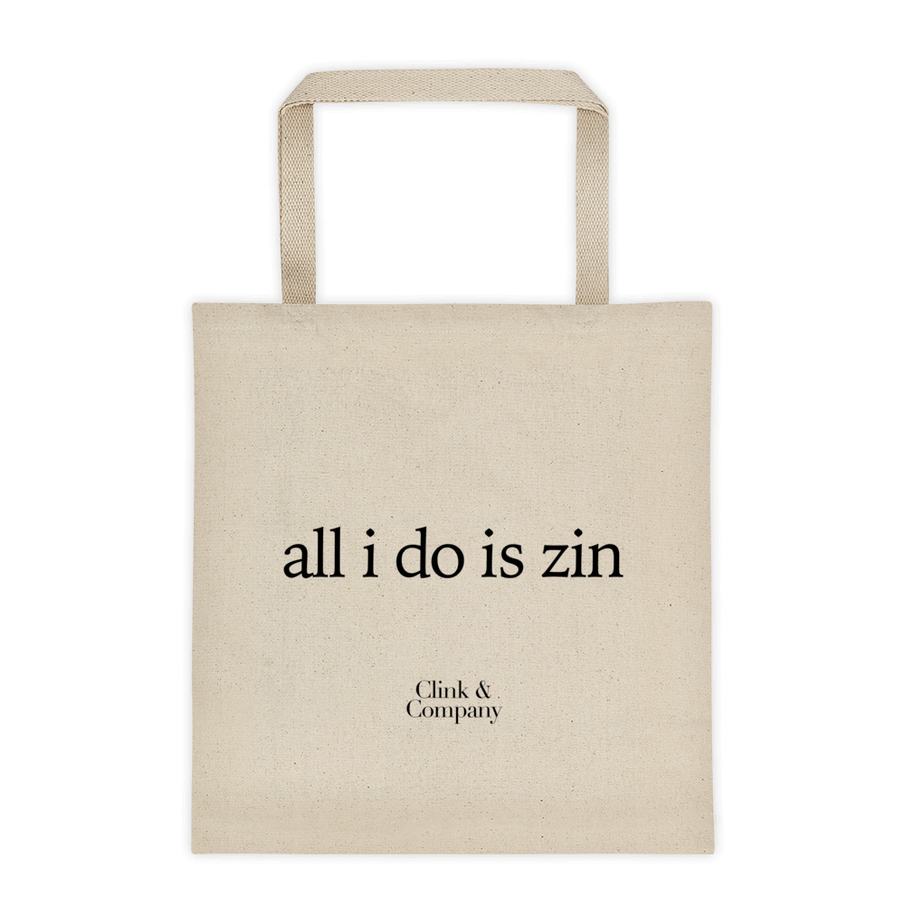 All I do is Zin Tote