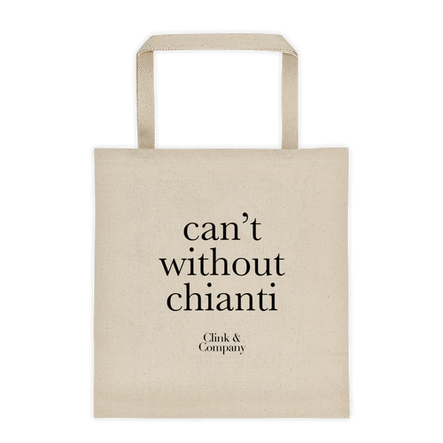 Can't Without Chianti Tote