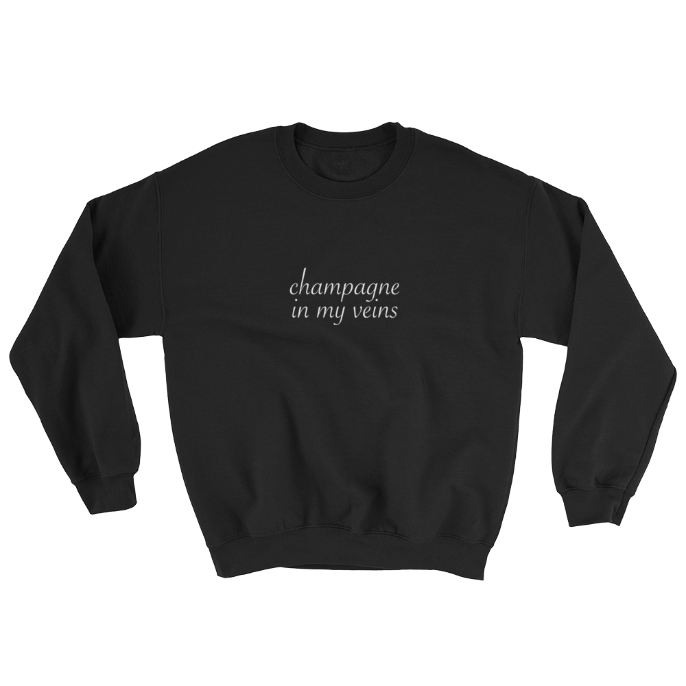 Champagne in my Veins Sweatshirt