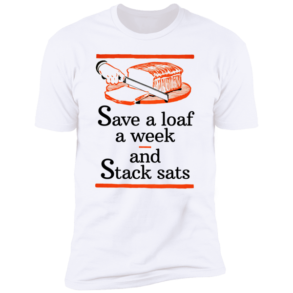 Bitcoin T shirt S Save A Loaf A Week And Stack Sats T-Shirt