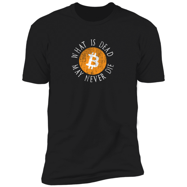 Bitcoin T shirt Black / X-Small What Is Dead May Never Die T-Shirt