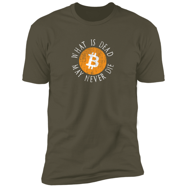 Bitcoin T shirt Military Green / X-Small What Is Dead May Never Die T-Shirt