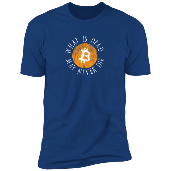 Bitcoin T shirt Royal / X-Small What Is Dead May Never Die T-Shirt