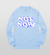 Not Now Long Sleeve