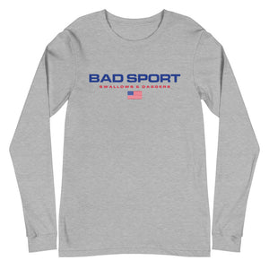 Bad Sport - UNISEX Long Sleeves