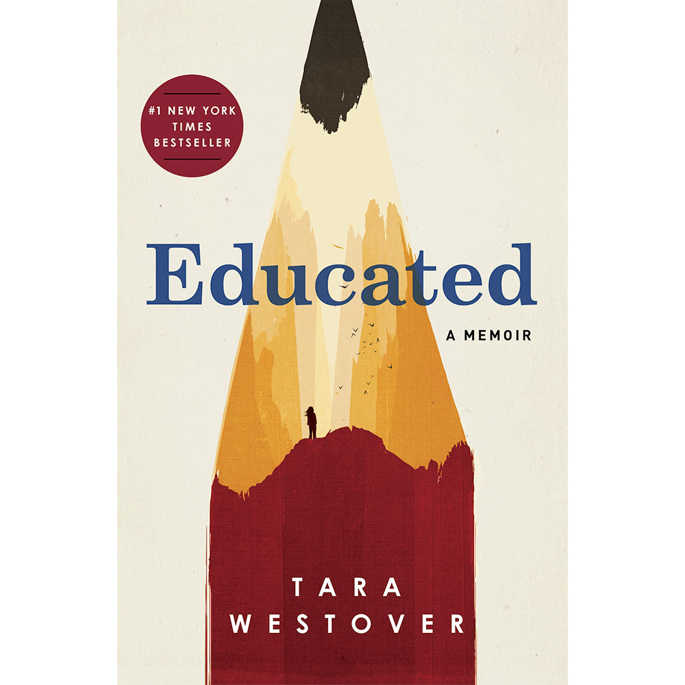 Educated: A Memoir by Tara Westover - Random House