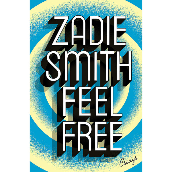 Feel Free: Essays by Zadie Smith - Penguin Press