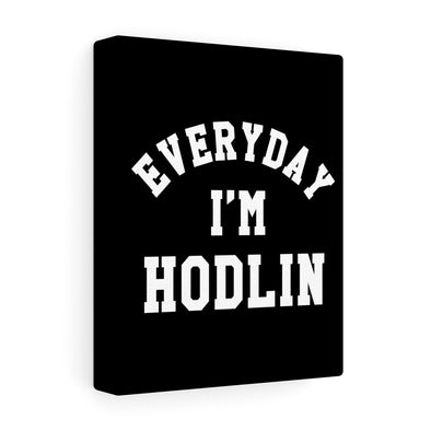 Everyday Im HODLIN Canvas Print