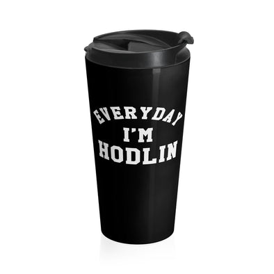 Everyday Im HODLIN Stainless Steel Travel Mug
