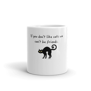 """If you don't like cats, we can't be friends"" Mug"