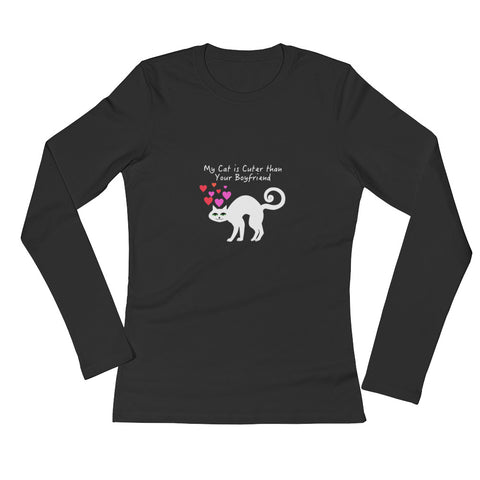 My Cat is Cuter than your Boyfriend Ladies' Long Sleeve T-Shirt