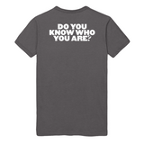 Do You Know Who You Are Tee