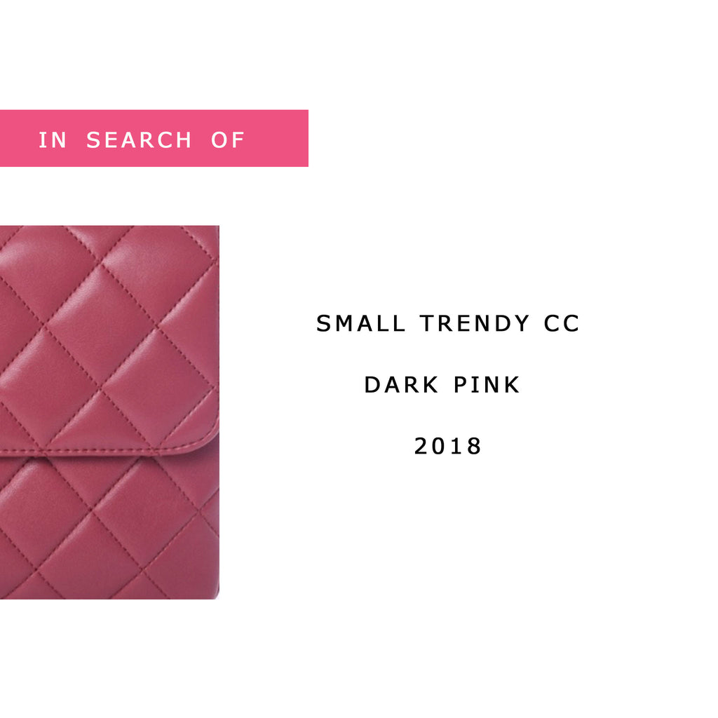 IN SEARCH OF Chanel Small Trendy CC Dark Pink Quilted Lambskin 2018