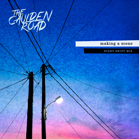 The Caulden Road's Making a Scene Night Shift Mix