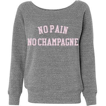 """No Pain, No Champagne"" Sweatshirt - Lifetique"