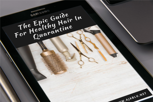 The Epic Guide For Healthy Hair In Quarantine (EBOOK)