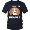 Image of T-Shirt for Beagle Dogs Lover - Life is Better with a Beagle