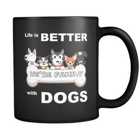 "Best Seler Mug QUOTES ""LIFE IS BETTER WITH DOGS"""