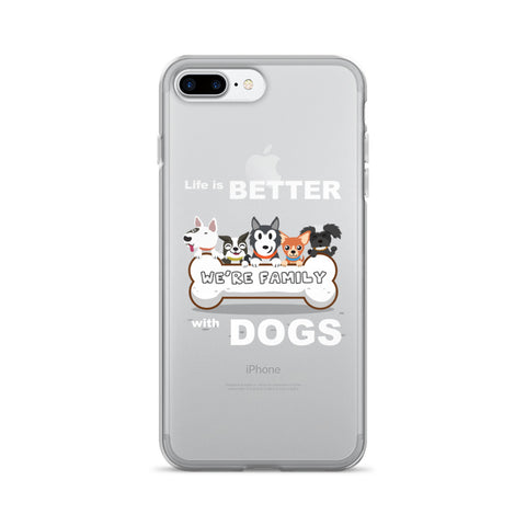 iPhone 7/7 Plus Case - LIFE IS BETTER WITH DOGS - Phone case for dogs lover