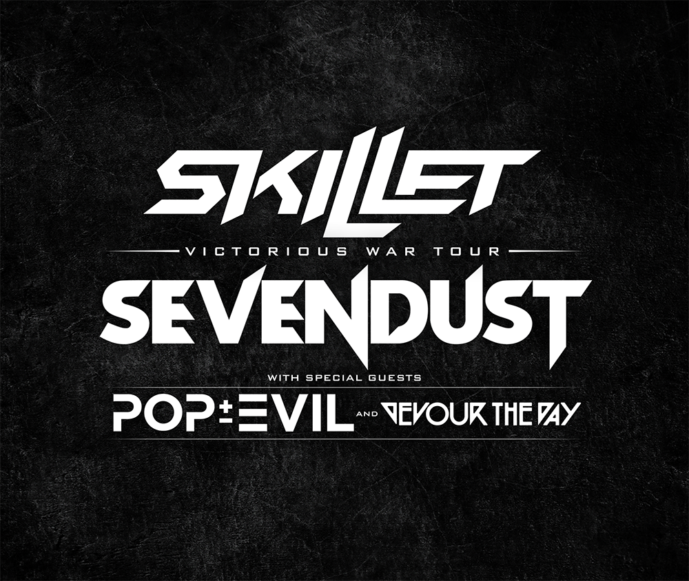 Sevendust and Skillet - Victorious War Tour - with special guests Pop Evil and Devour the Day