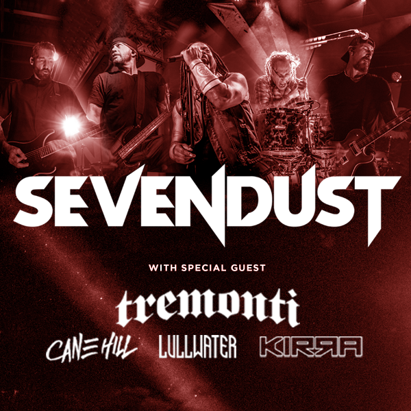 ON TOUR: Sevendust with Tremonti, Cane Hill, Lullwater and Kirra