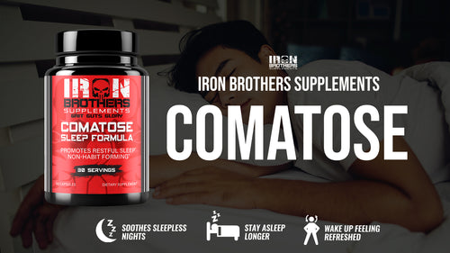 Natual sleep aid by Iron Brothers Supplements Comatose