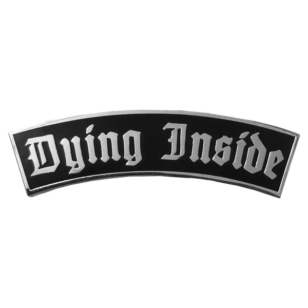 Dying Inside Pocket Rocker V2 Pin