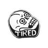 Dead Tired Pin