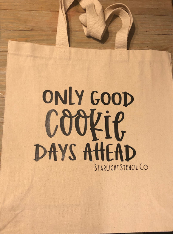 Only good cookie days ahead canvas tote bag