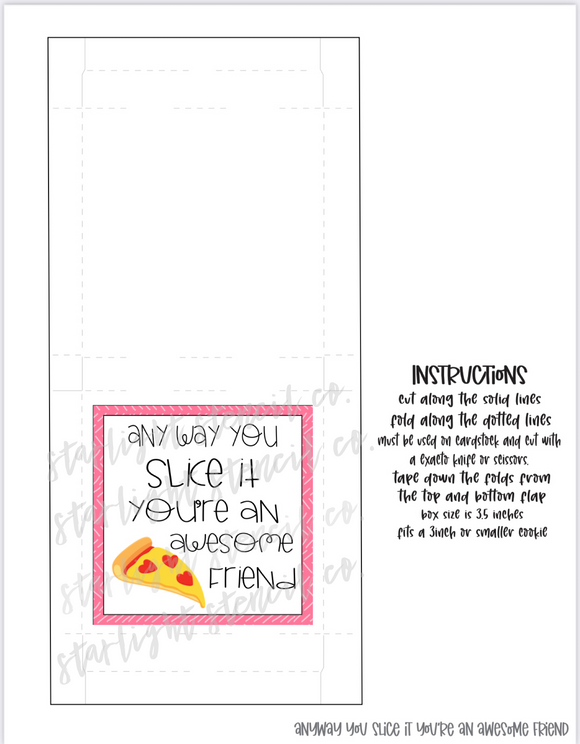 Any way you slice it you're awesome friend PDF pizza box printable