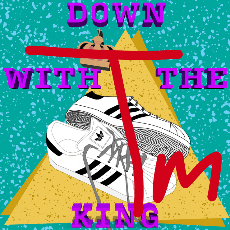 """DOWN WITH THE KING"""
