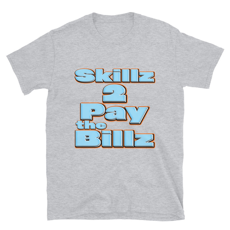 """SKILLZ 2 PAY THE BILLZ"""