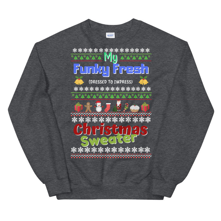 """MY FUNKY FRESH CHRISTMAS SWEATER"""