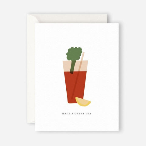 HAVE A GREAT DAY bloody mary greeting card