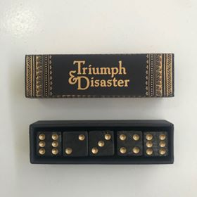 Playing Dice by Triumph & Disaster