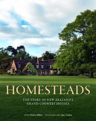 homesteads: the story of new zealands grand country houses